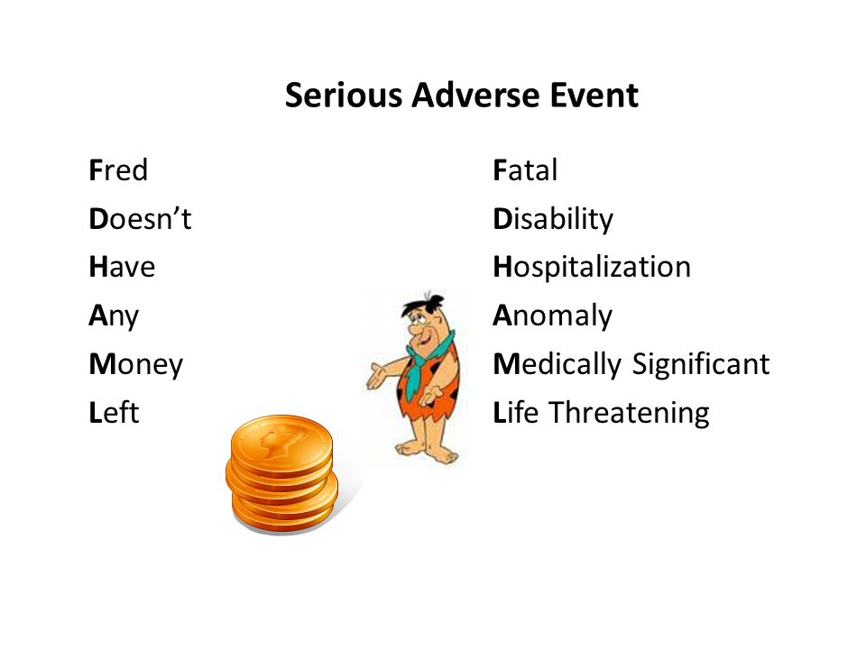 Serious Adverse Event Fred Doesn't Have Any Money Left Fatal