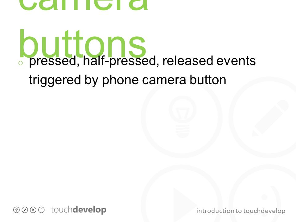 camera buttons pressed, half-pressed, released events triggered by phone camera button