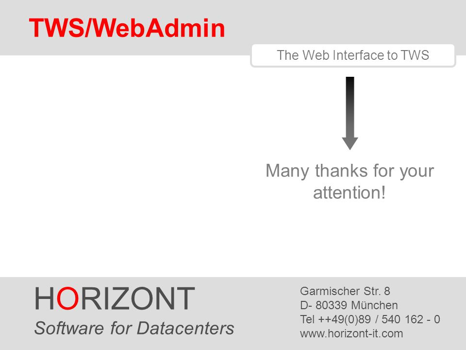HORIZONT TWS/WebAdmin Many thanks for your attention!