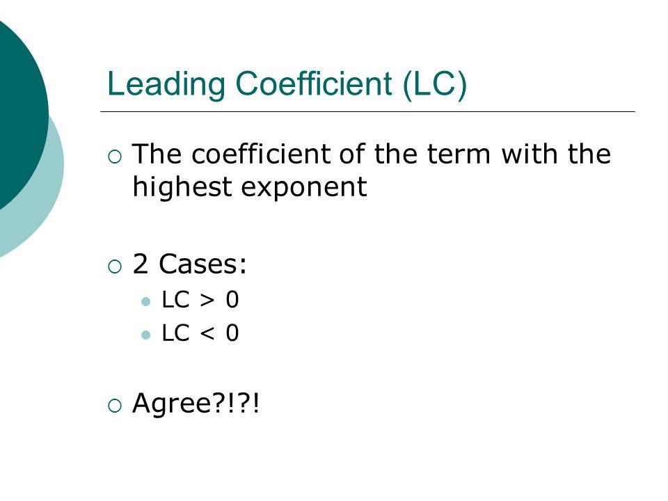 Leading Coefficient (LC)