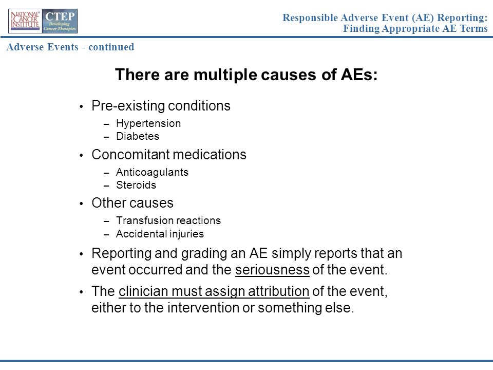 There are multiple causes of AEs: