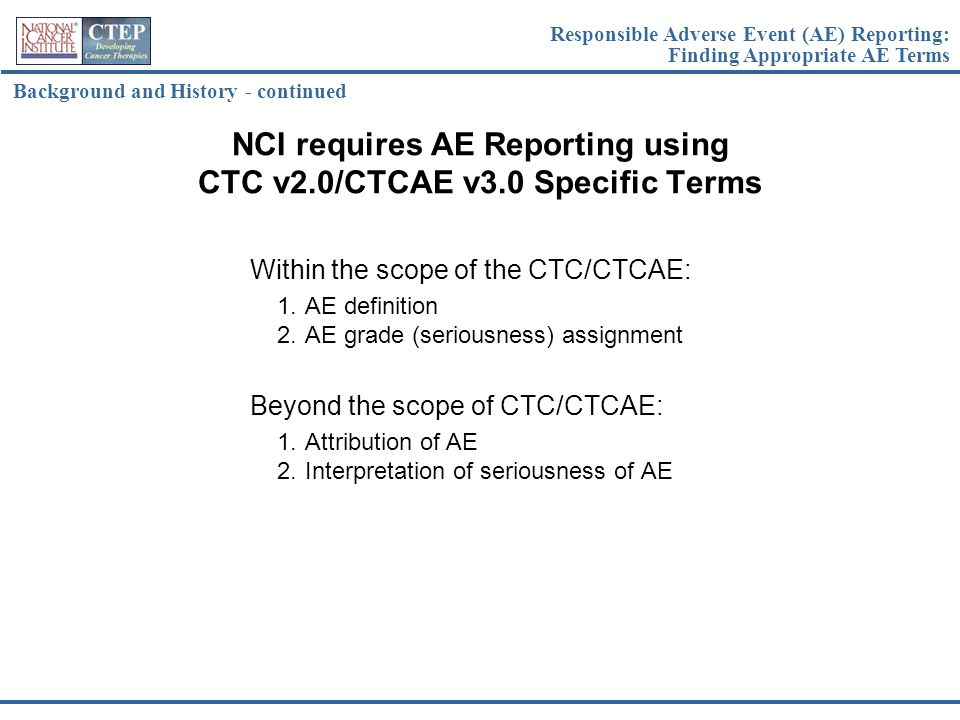 NCI requires AE Reporting using CTC v2.0/CTCAE v3.0 Specific Terms