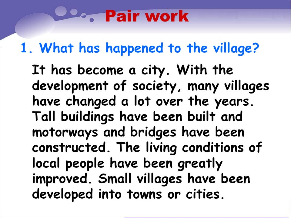 Pair work 1. What has happened to the village