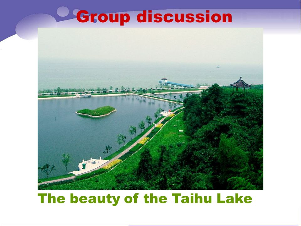 Group discussion The beauty of the Taihu Lake