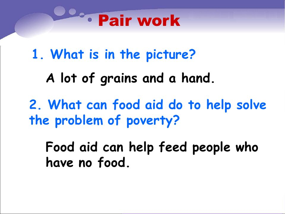 Pair work 1. What is in the picture A lot of grains and a hand.