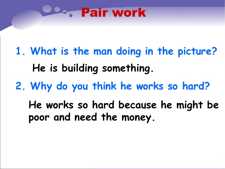 Pair work 1. What is the man doing in the picture