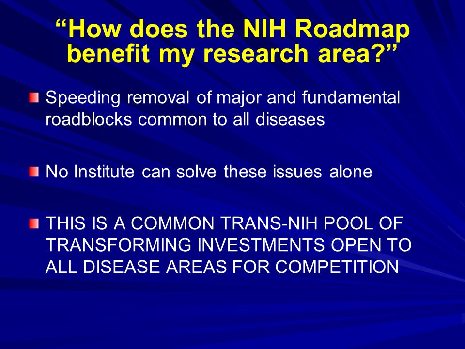 How does the NIH Roadmap benefit my research area