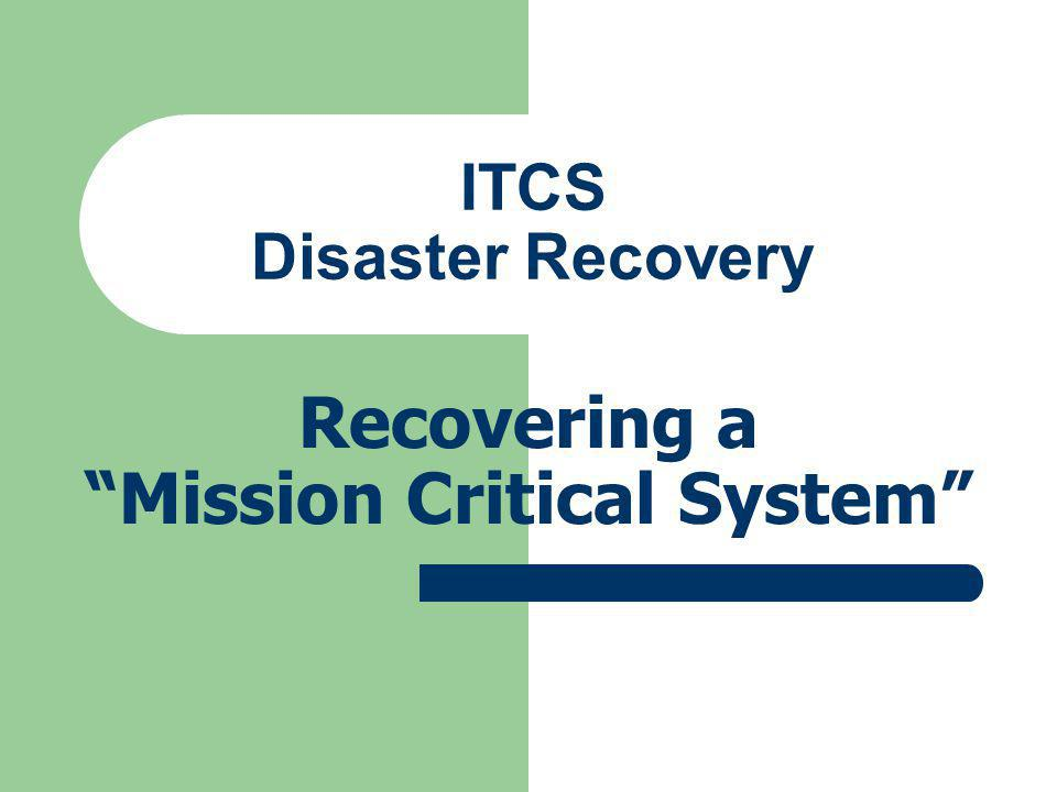Recovering a Mission Critical System