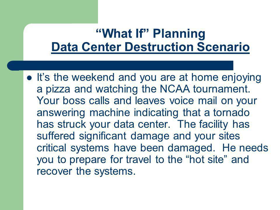 What If Planning Data Center Destruction Scenario