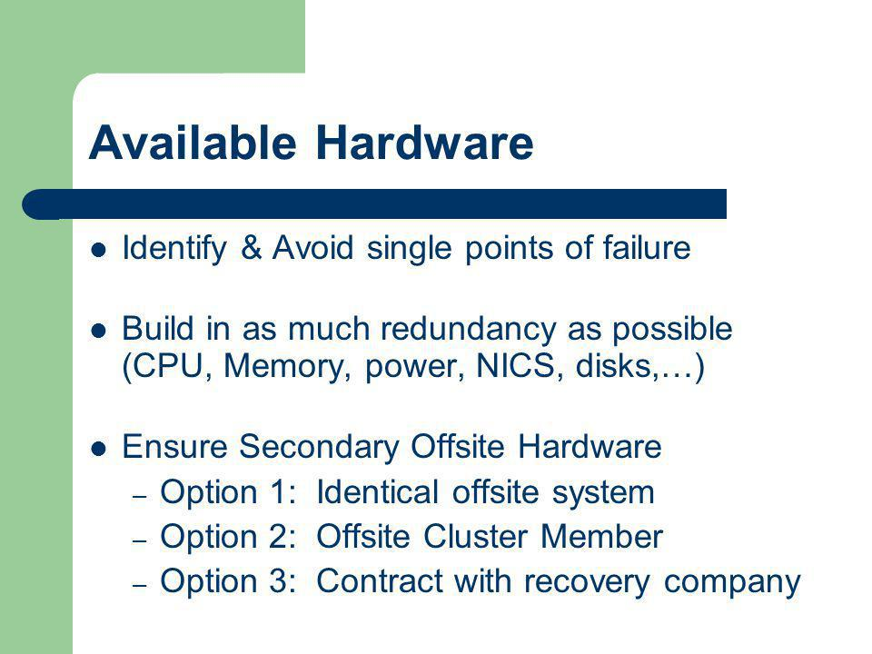 Available Hardware Identify & Avoid single points of failure