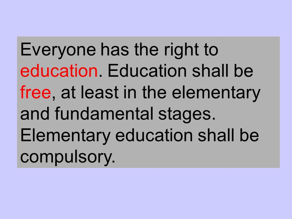Everyone has the right to education