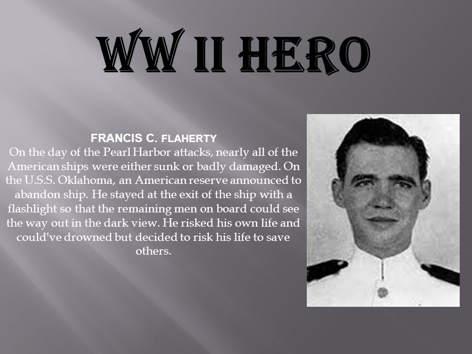 WW II HERO FRANCIS C. FLAHERTY