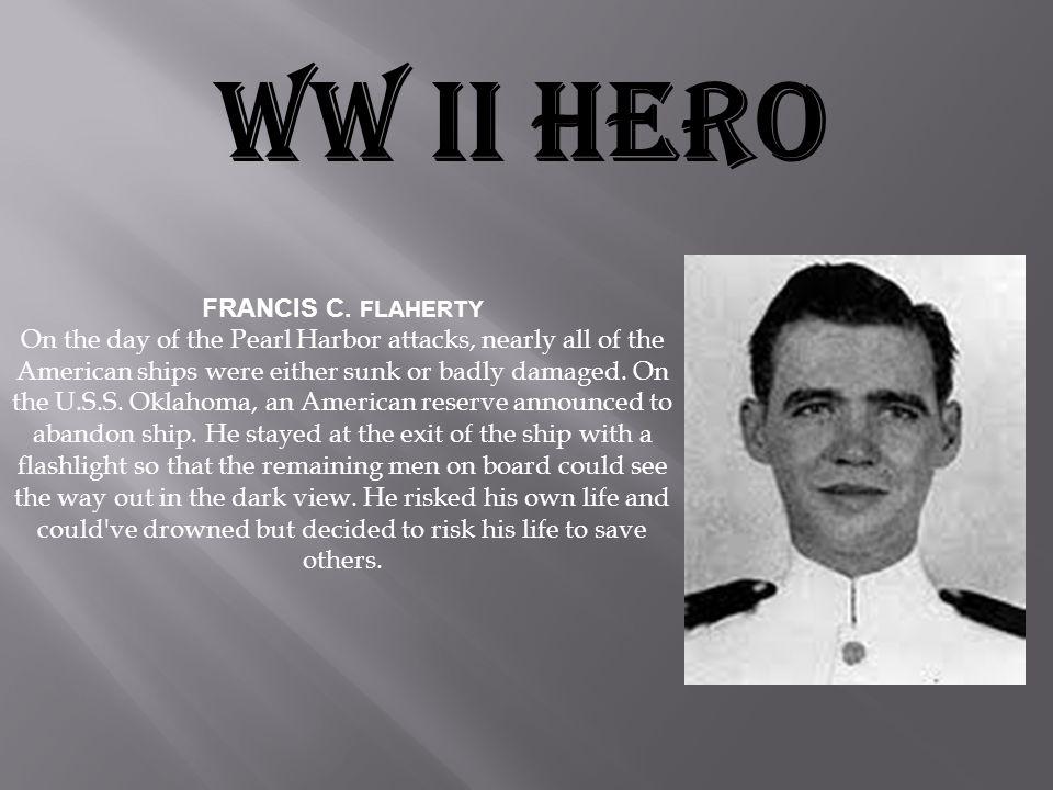 WW II HERO FRANCIS C. FLAHERTY