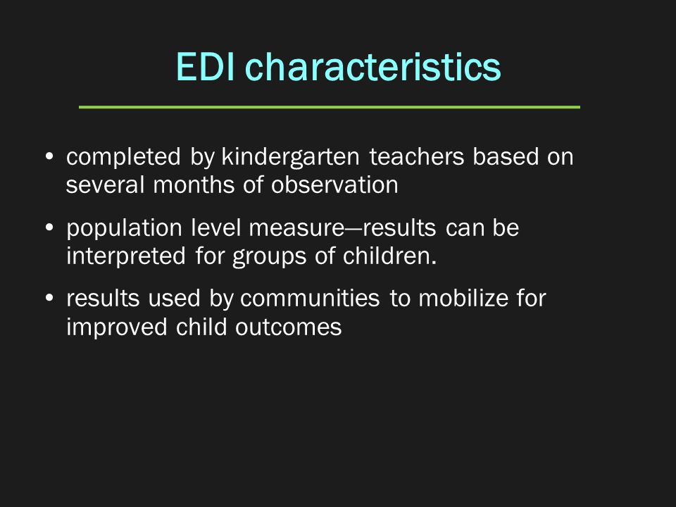 EDI characteristics completed by kindergarten teachers based on several months of observation.