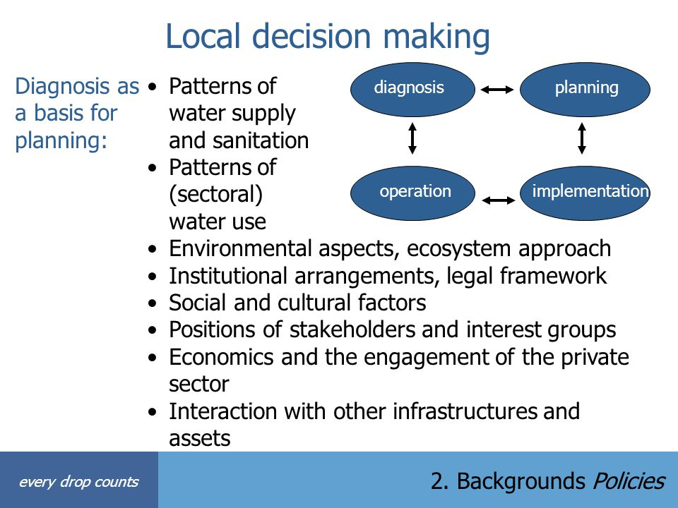Local decision making Diagnosis as a basis for planning: