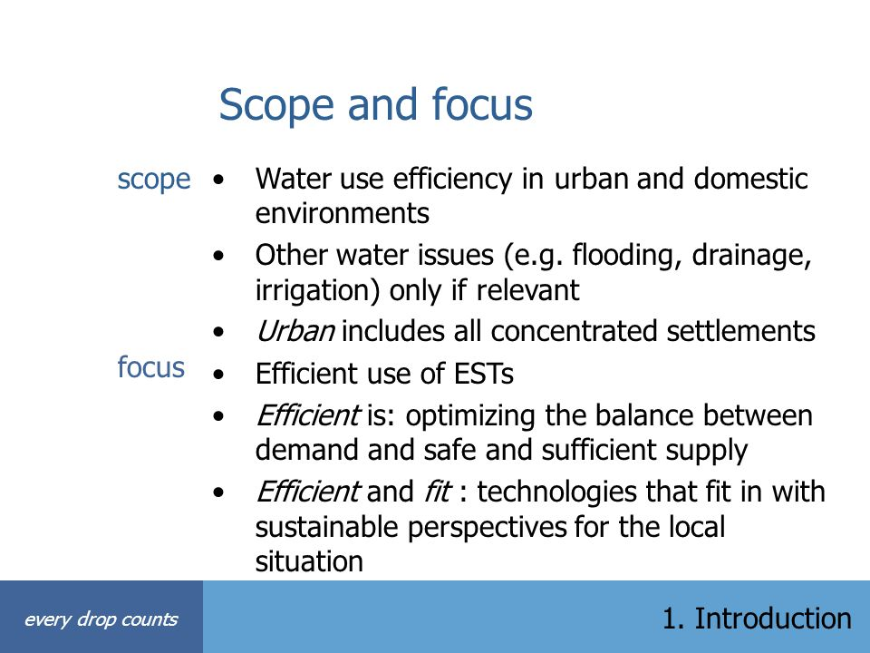 Scope and focus scope. Water use efficiency in urban and domestic environments.
