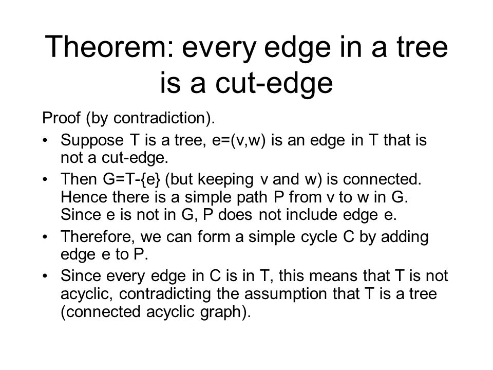 Theorem: every edge in a tree is a cut-edge