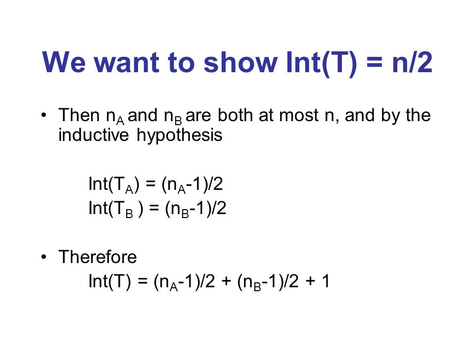 We want to show Int(T) = n/2