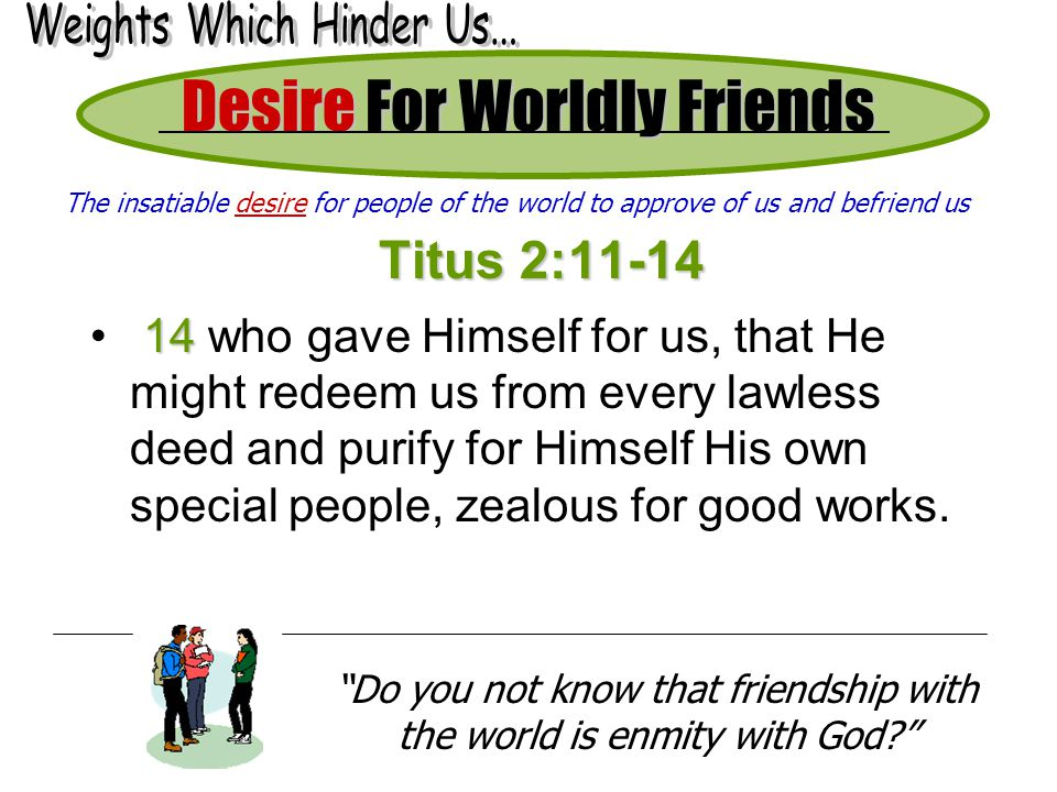 Desire For Worldly Friends