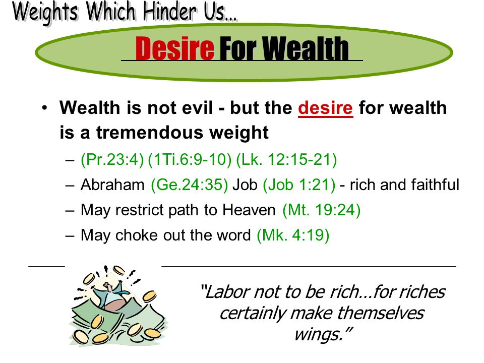 Desire For Wealth Weights Which Hinder Us...