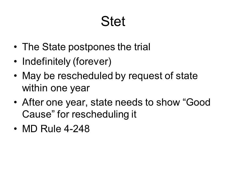 Stet The State postpones the trial Indefinitely (forever)