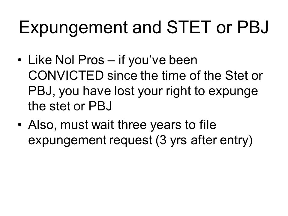 Expungement and STET or PBJ