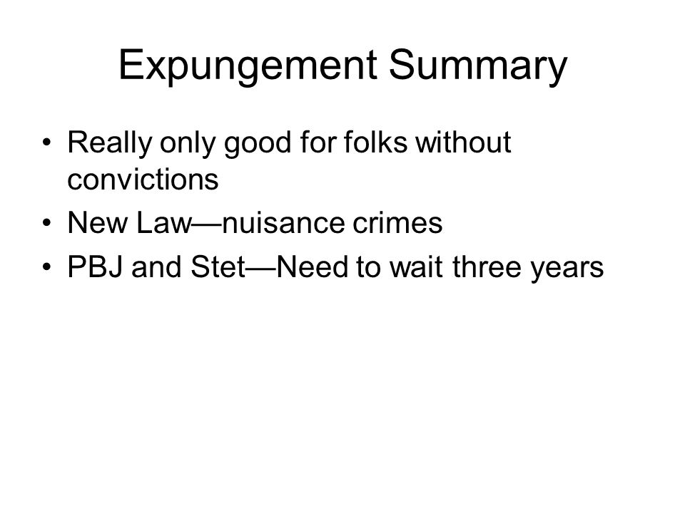 Expungement Summary Really only good for folks without convictions