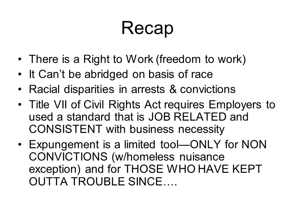 Recap There is a Right to Work (freedom to work)