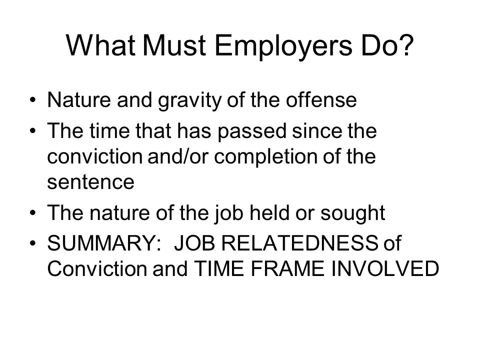 What Must Employers Do Nature and gravity of the offense
