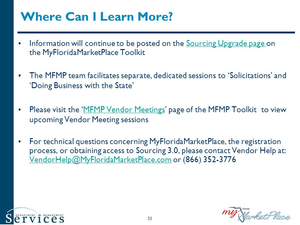 Where Can I Learn More Information will continue to be posted on the Sourcing Upgrade page on the MyFloridaMarketPlace Toolkit.