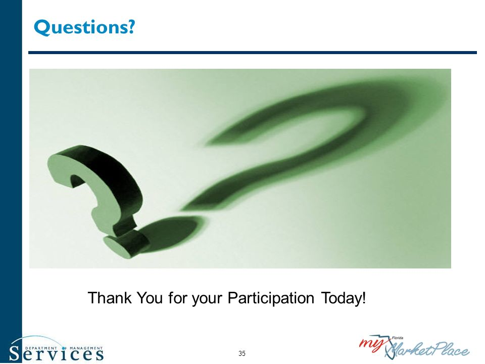Questions Thank You for your Participation Today!