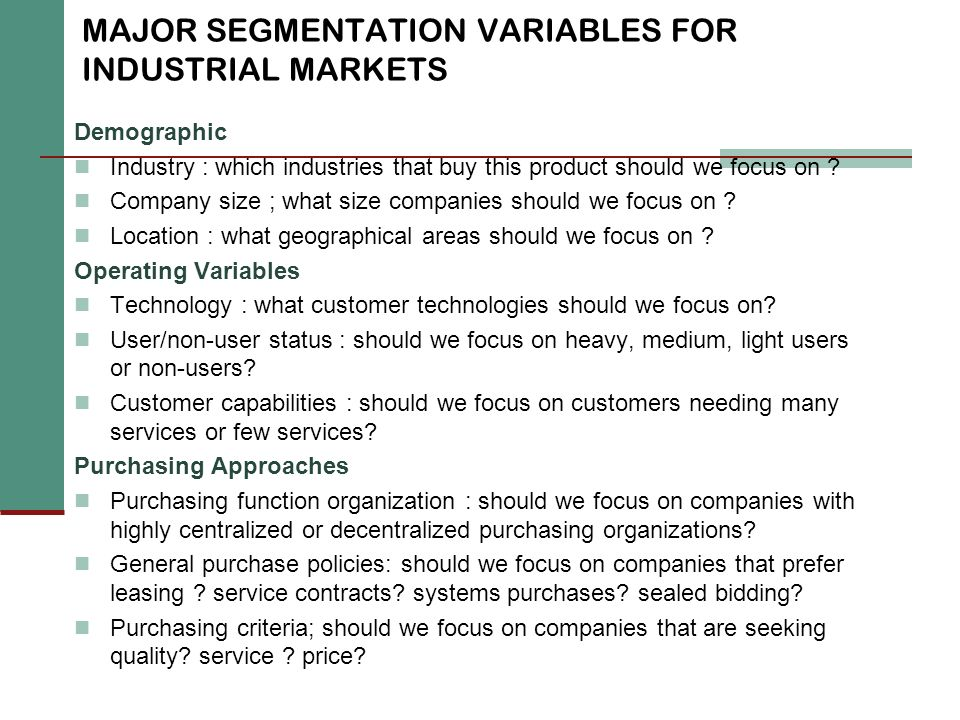 MAJOR SEGMENTATION VARIABLES FOR INDUSTRIAL MARKETS