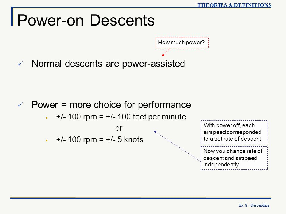 Power-on Descents Normal descents are power-assisted