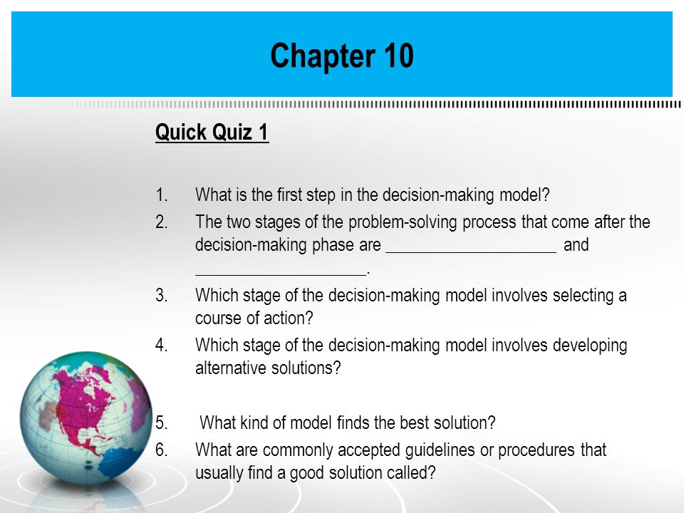Chapter 10 Quick Quiz 1. What is the first step in the decision-making model