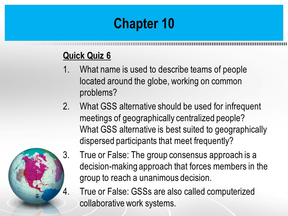 Chapter 10 Quick Quiz 6. What name is used to describe teams of people located around the globe, working on common problems
