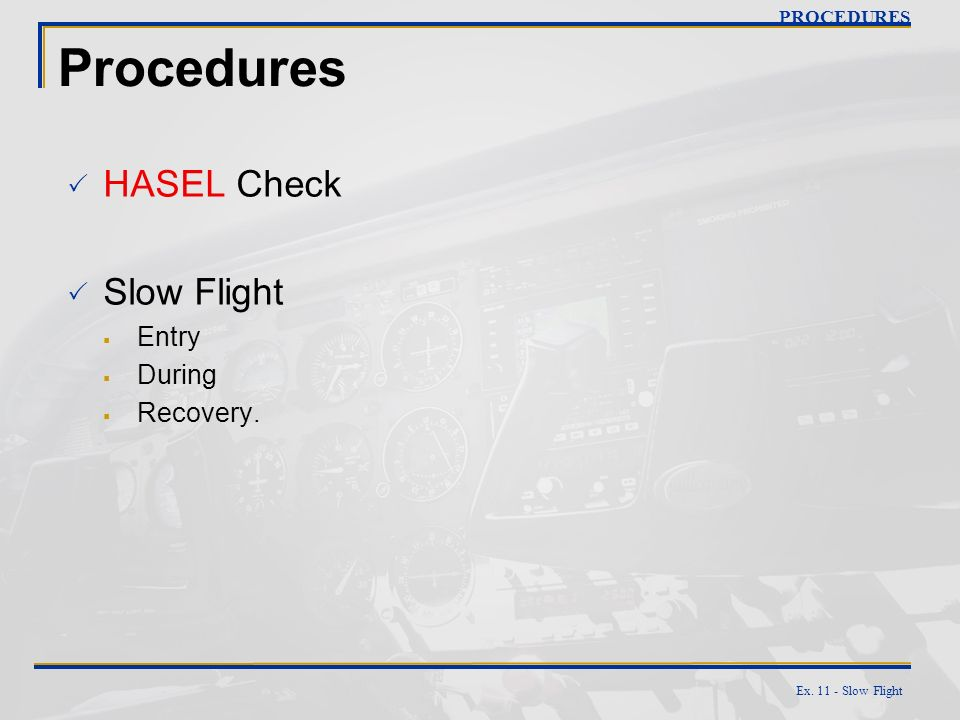 Procedures HASEL Check Slow Flight Entry During Recovery. PROCEDURES