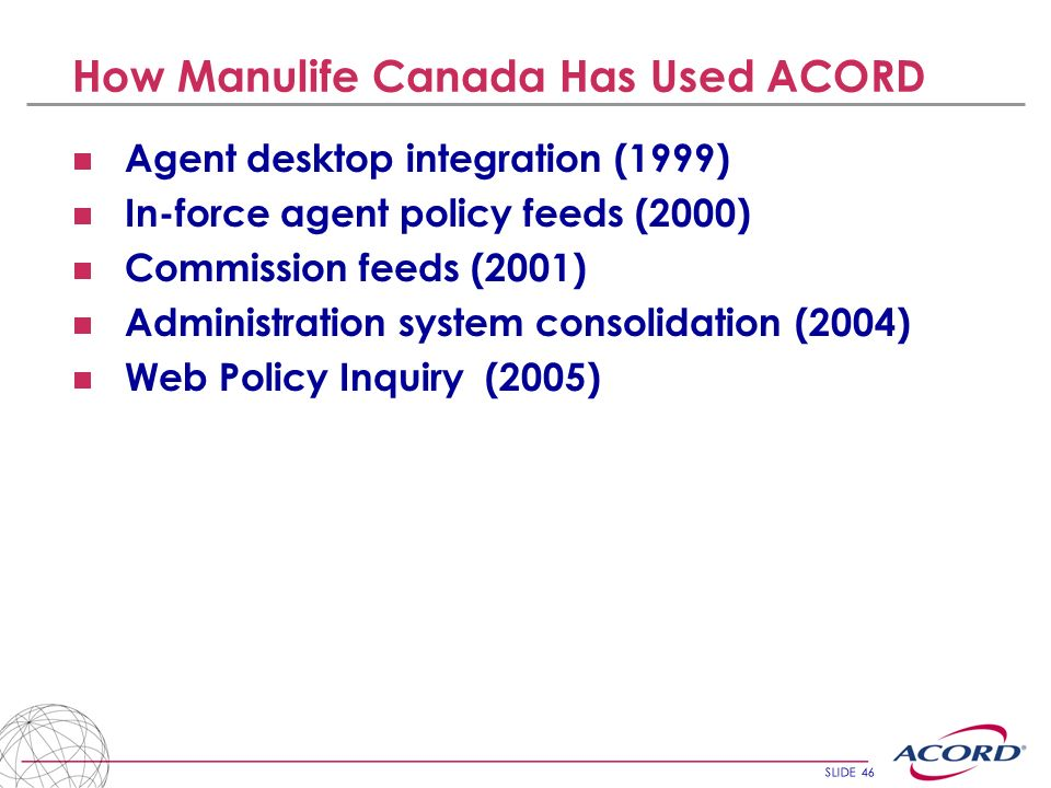 How Manulife Canada Has Used ACORD