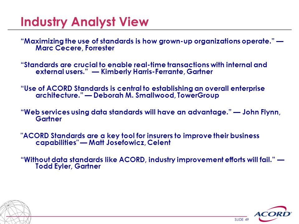 Industry Analyst View Maximizing the use of standards is how grown-up organizations operate. — Marc Cecere, Forrester.
