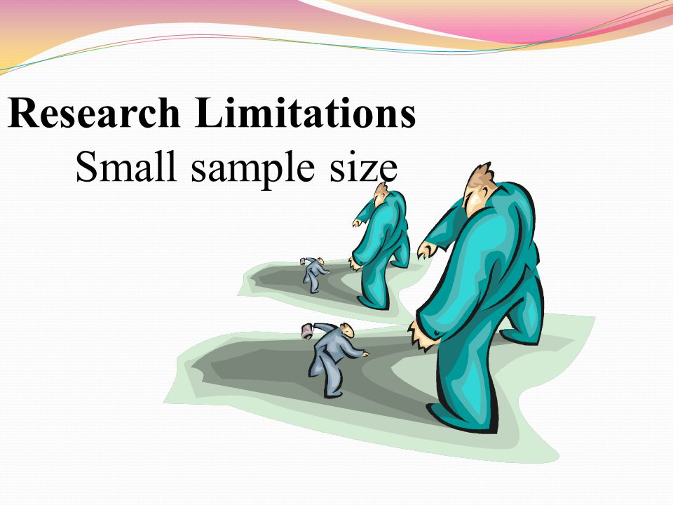 Research Limitations Small sample size