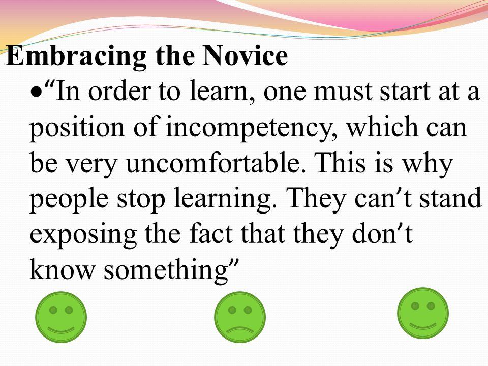 Embracing the Novice