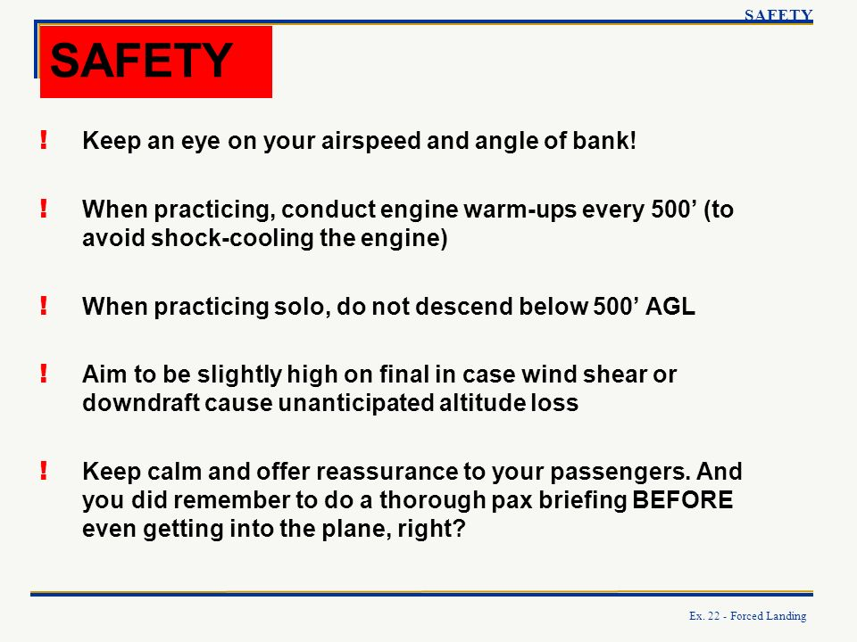 SAFETY Keep an eye on your airspeed and angle of bank!
