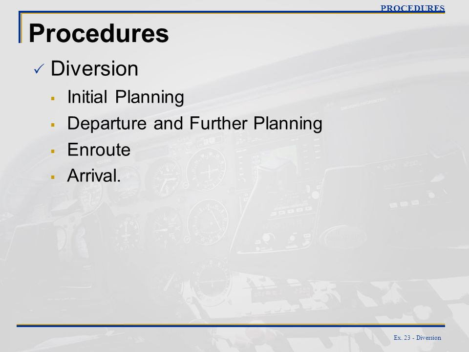 Procedures Diversion Initial Planning Departure and Further Planning