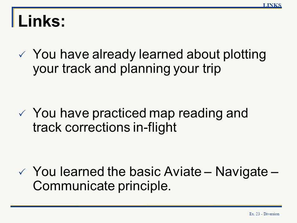 LINKS Links: You have already learned about plotting your track and planning your trip.