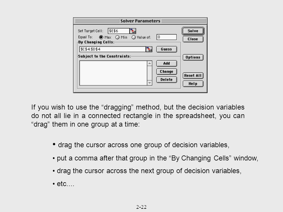 drag the cursor across one group of decision variables,