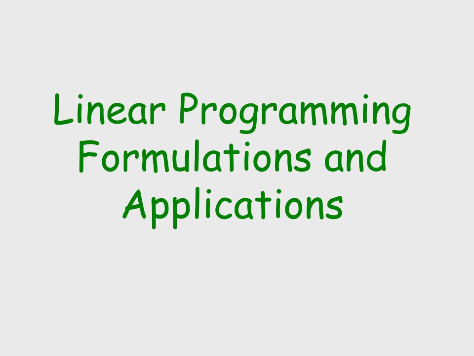 Linear Programming Formulations and Applications