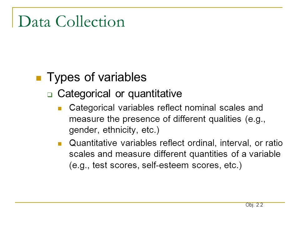 Data Collection Types of variables Categorical or quantitative