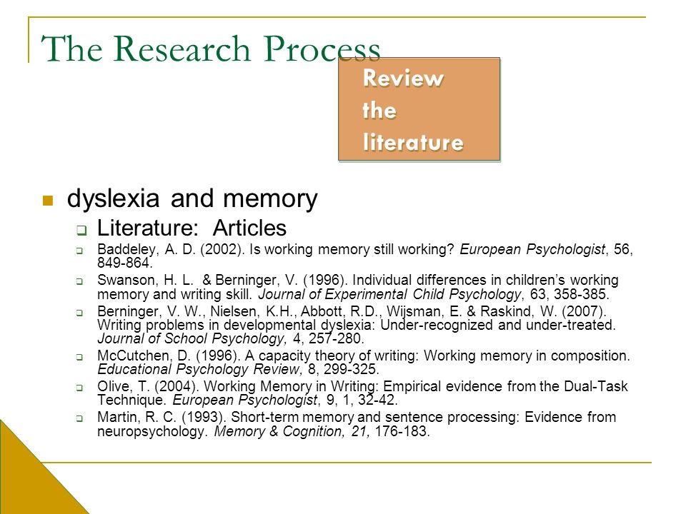The Research Process Review the literature dyslexia and memory