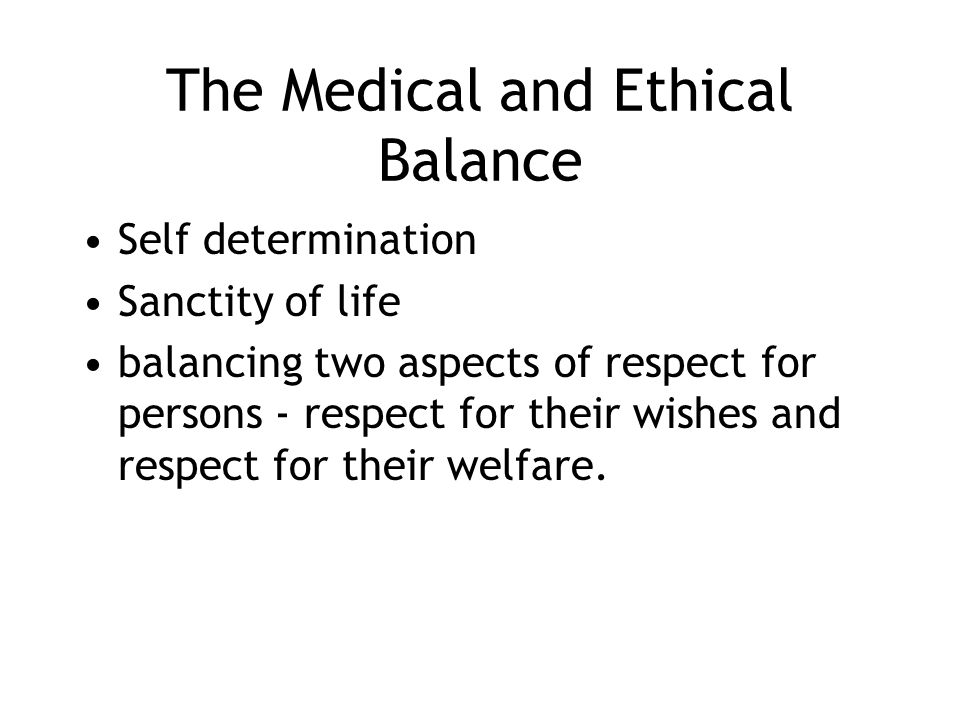 The Medical and Ethical Balance