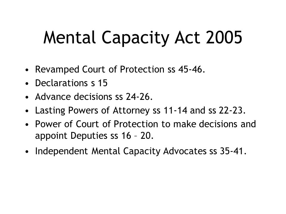 Mental Capacity Act 2005 Revamped Court of Protection ss 45-46.