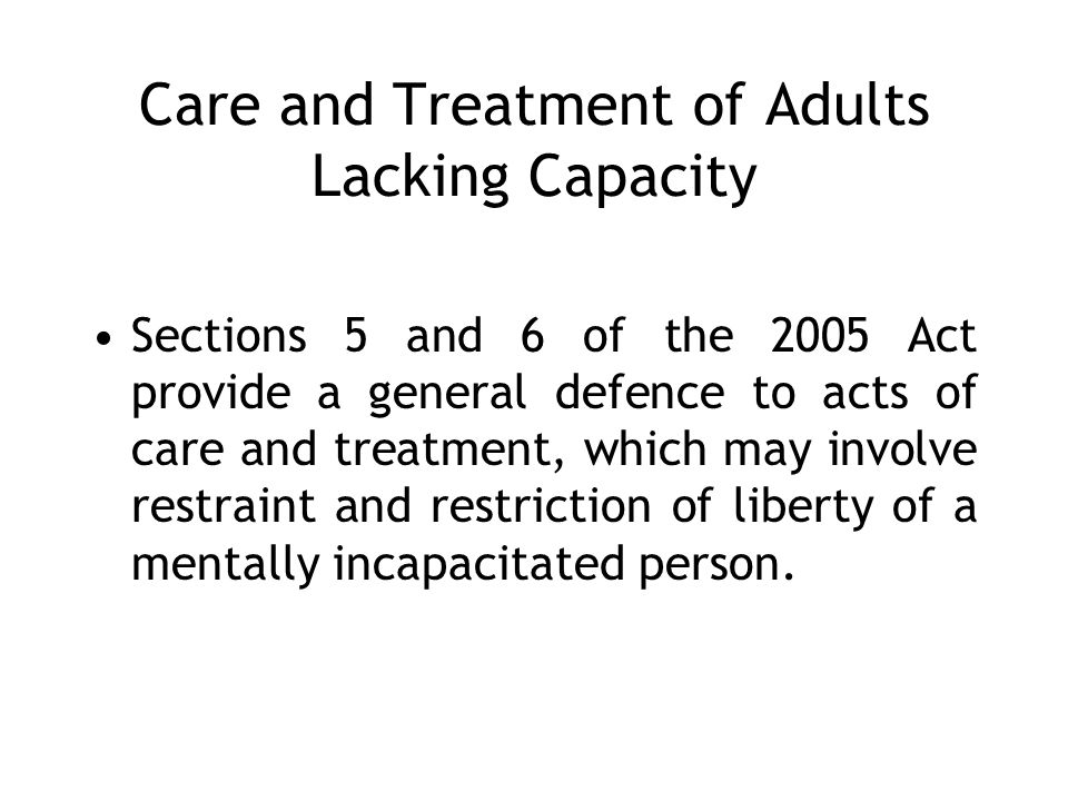 Care and Treatment of Adults Lacking Capacity